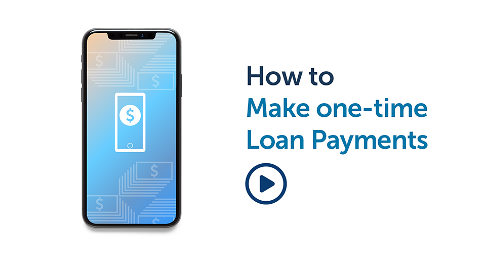 Banking Tips: How to Make One-Time Loan Payments