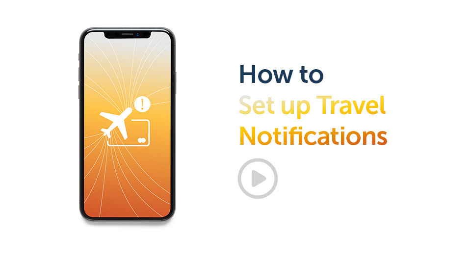 Banking Tips: How to Set up Travel Notifications